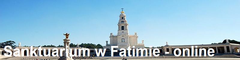 Sanktuarium w Fatimie - online